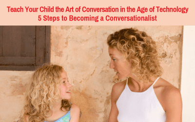Teach Your Child the Art of Conversation in the Age of Technology