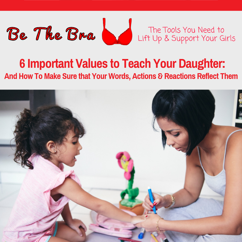 6 Important Values to Teach Your Daughter